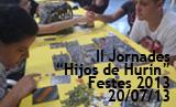 Festes 2013. II Jornades Hijos de Hurin