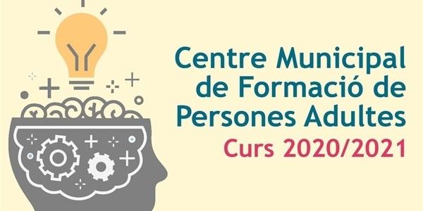 El Centre Municipal de Formació de Persones Adultes publica l'oferta per al curs 20/21