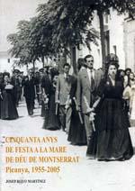 Cinquanta anys de Festa a la Mare de Déu de Montserrat. 1995-2005