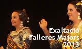 Falles 2013. Exaltació falleres Majors 2013